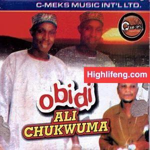 Prince Obidi Nwa Ali Chukwuma - Ime Nma Okwu