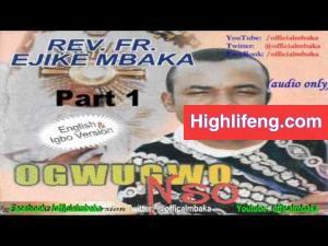 Rev. Father Ejike Mbaka - Ogwugwo Nso (Divine Healing) | Full Album
