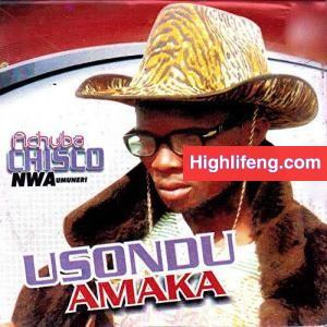 Achuba Chisco Umuleri - Usondu Amaka | Latest Igbo Highlife Songs 2020