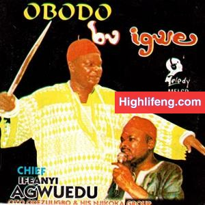 Chief Ifeanyi Agwuedu - Ife Onye Metalu
