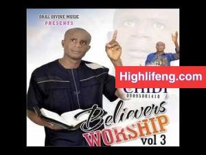 Evangelist Victorious Chidi - BELIEVERS WORSHIP (VOL 3) TRACK 6