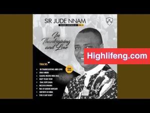 Sir Jude Nnam - Ewa Sope Baba