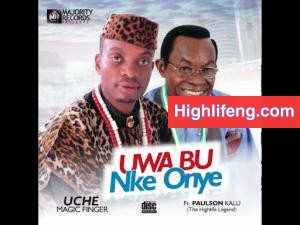 Uche Magic Finger ft. Paulson Kalu - OLISA EKWUGO YA (UMU IGBO)