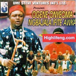 Ogene Onyeoma Ngbajala Ifite Awka - Ebere Chi