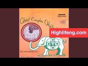 Chief Akunwafor Ezigbo Obiligbo - Ochichi Oji (Part 2&3)