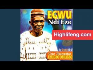 Chief Akunwafor Ezigbo Obiligbo - Anali NwaEze