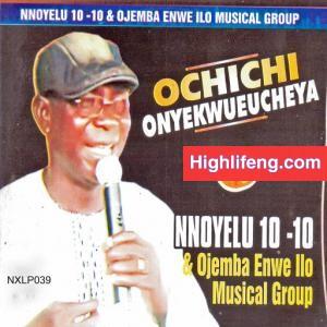 Nonyelu 10 10 - Chief Prince Ikechukwu (Igbo Traditional Music)