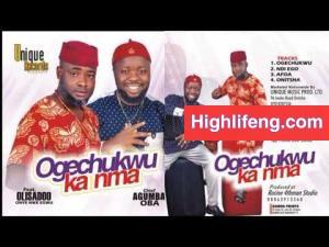 Olisadoo Onyenwe Egwu ft. Chief Agumba Oba - Ogechukwu | Latest Igbo Highlife Music 2020