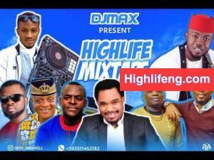 DJ MAX - Igbo Kwenu Highlife Mixtape 2020 (Mix Vol.1)