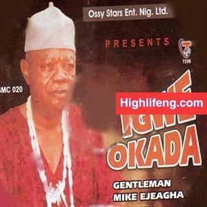 FULL ALBUM: Gentleman Mike Ejeagha - Igwe Okada