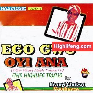 Ifeanyi Chukwu Nwabueze - Ego Gwu Oyi Ana