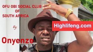 Chief Onyenze Nwa Amobi - Ofu Obi Social Club South Africa