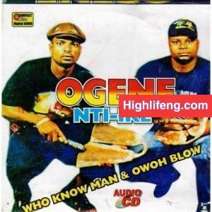 Ogene Nti Ike - Onye Bu Nwannem