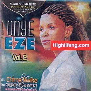 Sis Chima Nwike & Bro Sunday Okpalanweze - Onye Eze (Vol. 2)