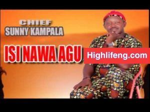 Chief Sunny Kampala - Isi Nawa Agu