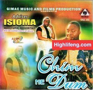 Ukwuani Music: Adviser Isioma - Chim Ne dum
