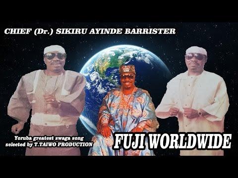 Sikiru Ayinde Barrister - Fuji Worldwide (Latest Fuji Music)