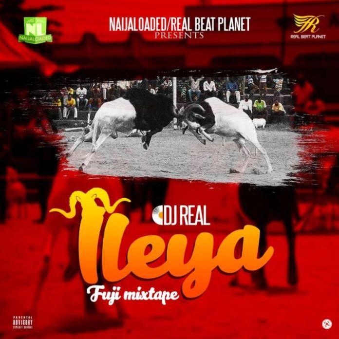 Fuji Music Mixtape – DJ Real ( Latest Yoruba Fuji Mix 2020)