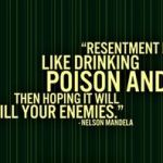 Resentment is the number one offender