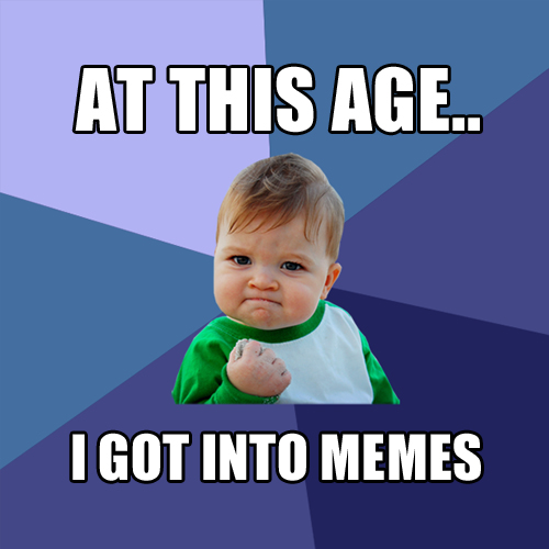 Memes: The idiosyncrasy of our generation
