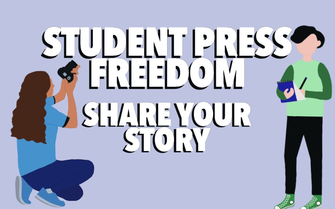 Share your story: Student Press Freedom