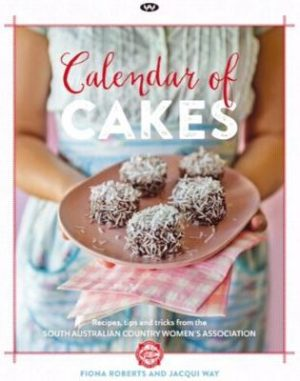 """Calendar of Cakes"" by Fiona Roberts & Jacqui Way"