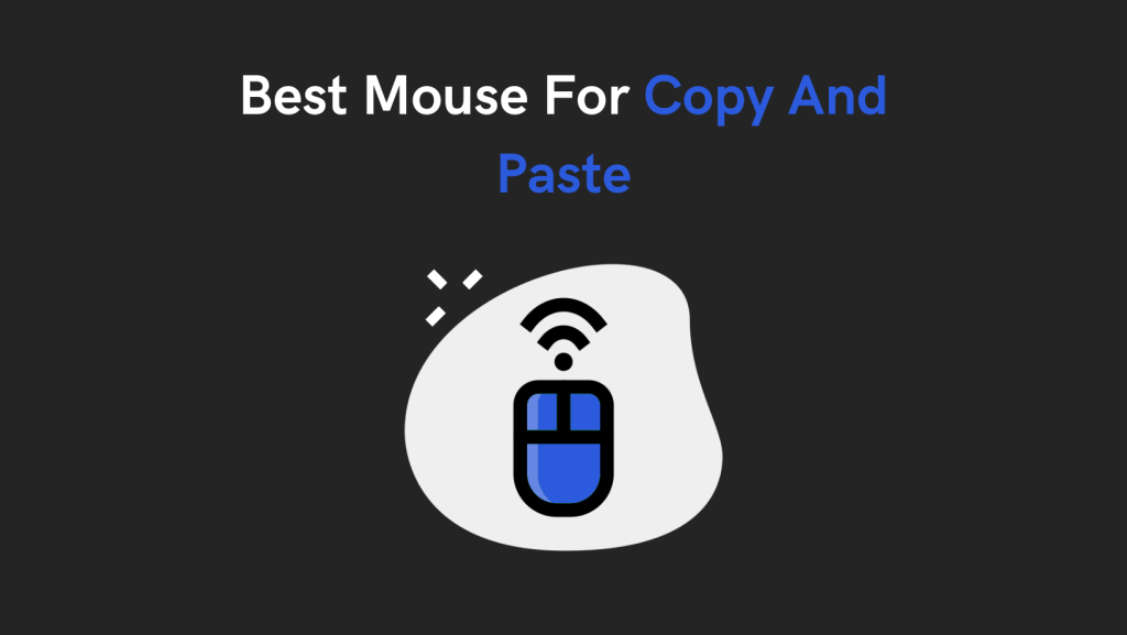 Best Mouse For Copy And Paste