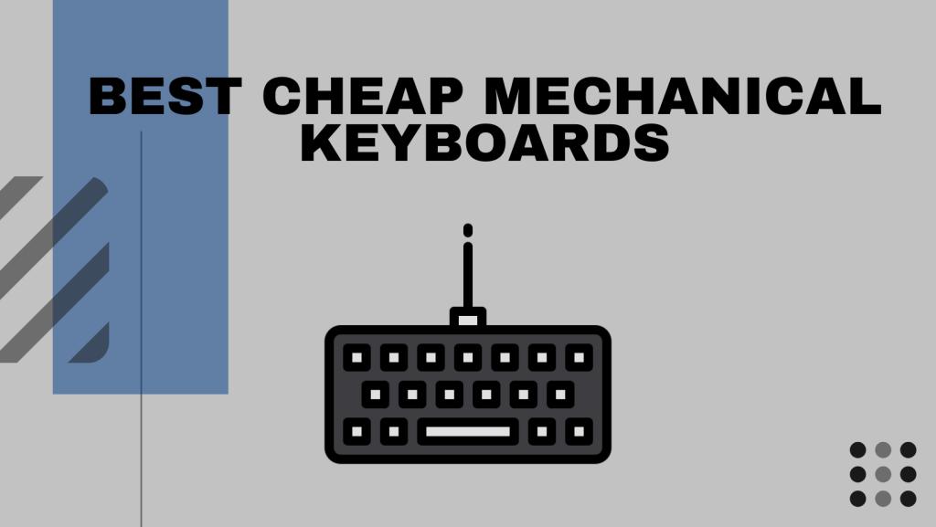 Best Cheap Mechanical Keyboards
