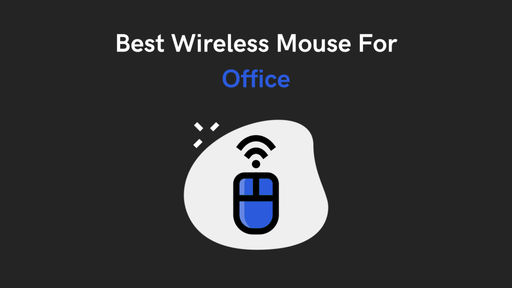 Best Wireless Mouse For Office