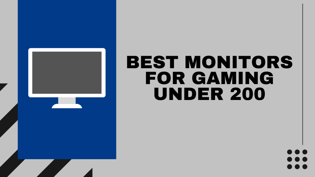 Best Monitors For Gaming Under 200