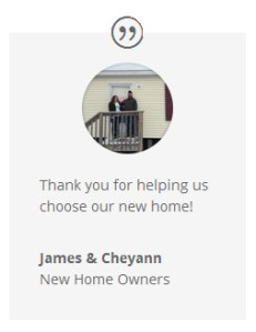 Testimony James & Cheyann New Home Owners