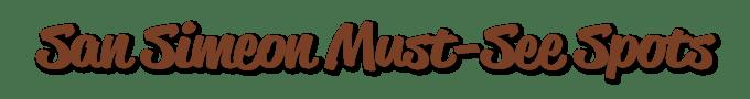 San Simeon Must-See Spots