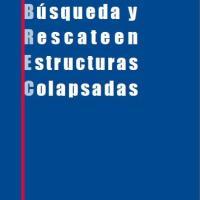 BÚSQUEDA y RESCATE en ESTRUCTURAS COLAPSADAS-BREC-MANUAL de CAMPO-USAID