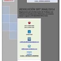 RESOLUCIÓN SRT 3068/2014 Reglamento para la Ejecución de Trabajos con Tensión en Instalaciones Eléctricas con tensión menor o igual a UN KILOVOLTIO (1 kV)