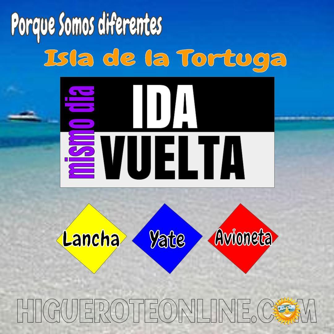 IDA Y VUELTA  a la Isla de la Tortuga en el mismo día.
