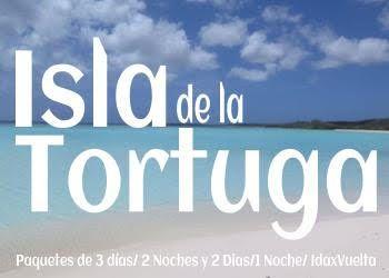 Paquetes y Precios  disponibles para ir a la Isla de la Tortuga