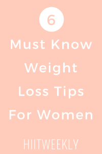 6 must know weight loss tips for women to lose weight fast. Weight Loss Tips For Women.