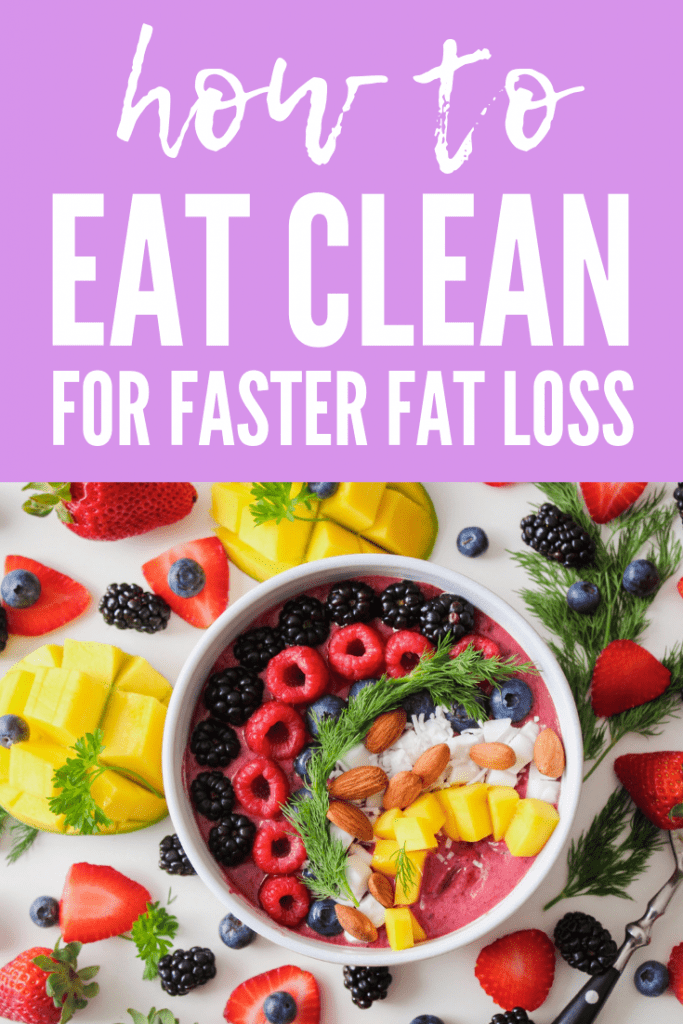 All you need to know to start eating clean for faster weight loss and better health. How to clean eating guide.