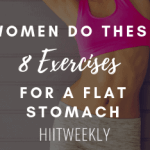 Women if you want a flat stomach do these 8 ab exercise to help get rid of that belly fat and bring those abs out. Plus 5 ab workouts for a flat stomach.
