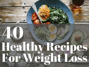 Some of the healthiest recipes to kick start your weight loss journey.