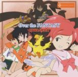 Final Fantasy Unlimited OP single - Over the Fantasy [FLAC]