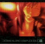 Ghost in the Shell Stand Alone Complex - Original Soundtrack + [MP3]