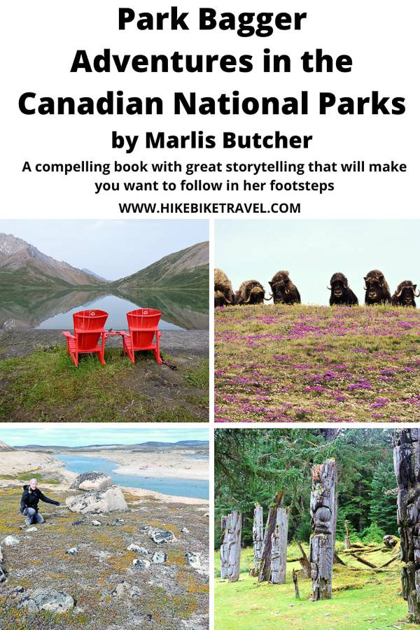 Park Bagger - Adventures in the Canadian National Parks by Marlis Butcher - the first person to have visited all of them - great storytelling & inspiration to follow in her footsteps