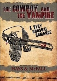 THE COWBOY AND THE VAMPIRE: A VERY UNUSUAL ROMANCE (VOLUME 1)