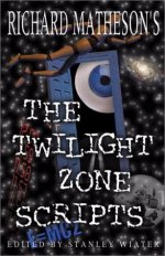 RICHARD MATHESON'S THE TWILIGHT ZONE SCRIPTS (VOLUME 1)
