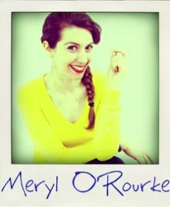 Meryl O Rourke