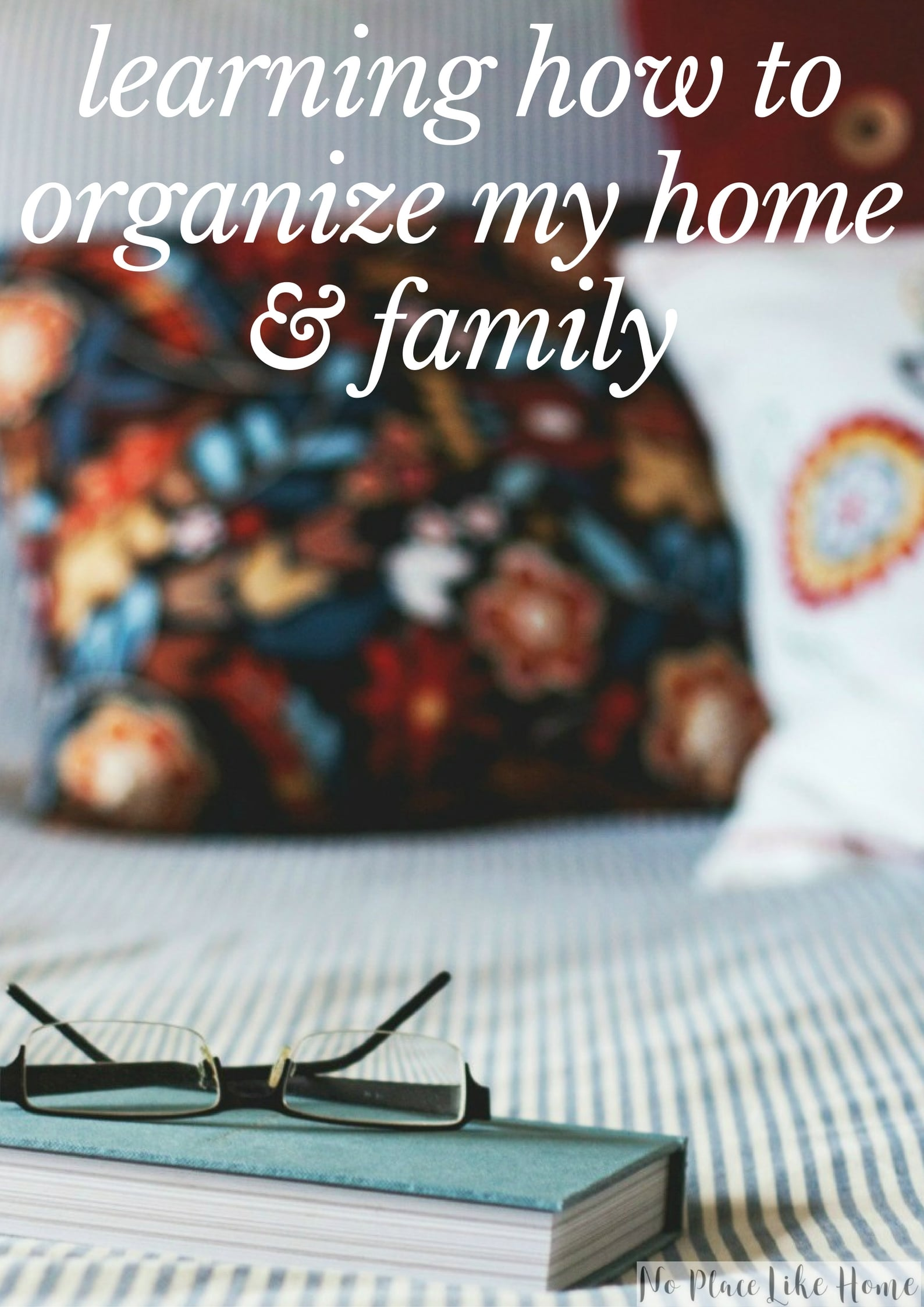 Organizing my home and family doesn't come naturally to me ... but with some helpful insight, I can get on the right track!
