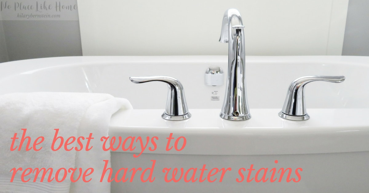 The Best Ways To Remove Hard Water Stains No Place Like Home