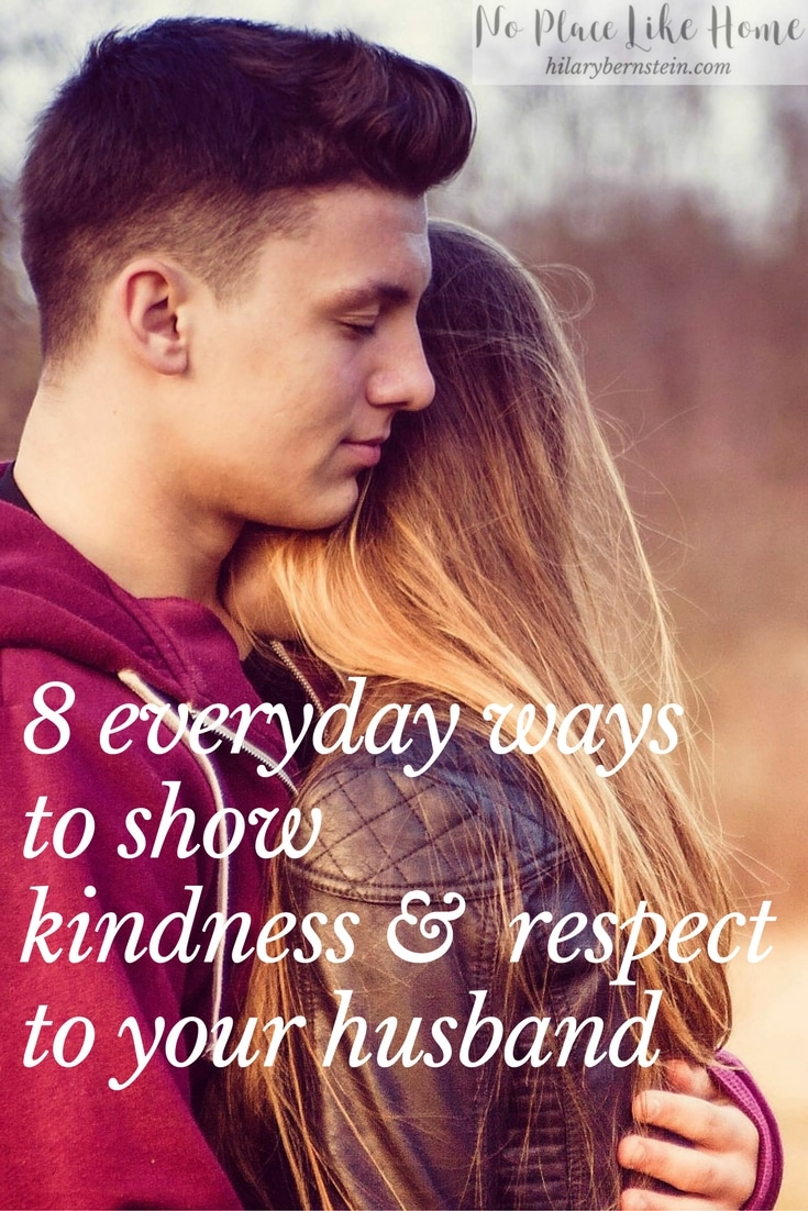 Struggling with showing kindness and respect to your husband? Trying these 8 everyday suggestions may help a lot ...