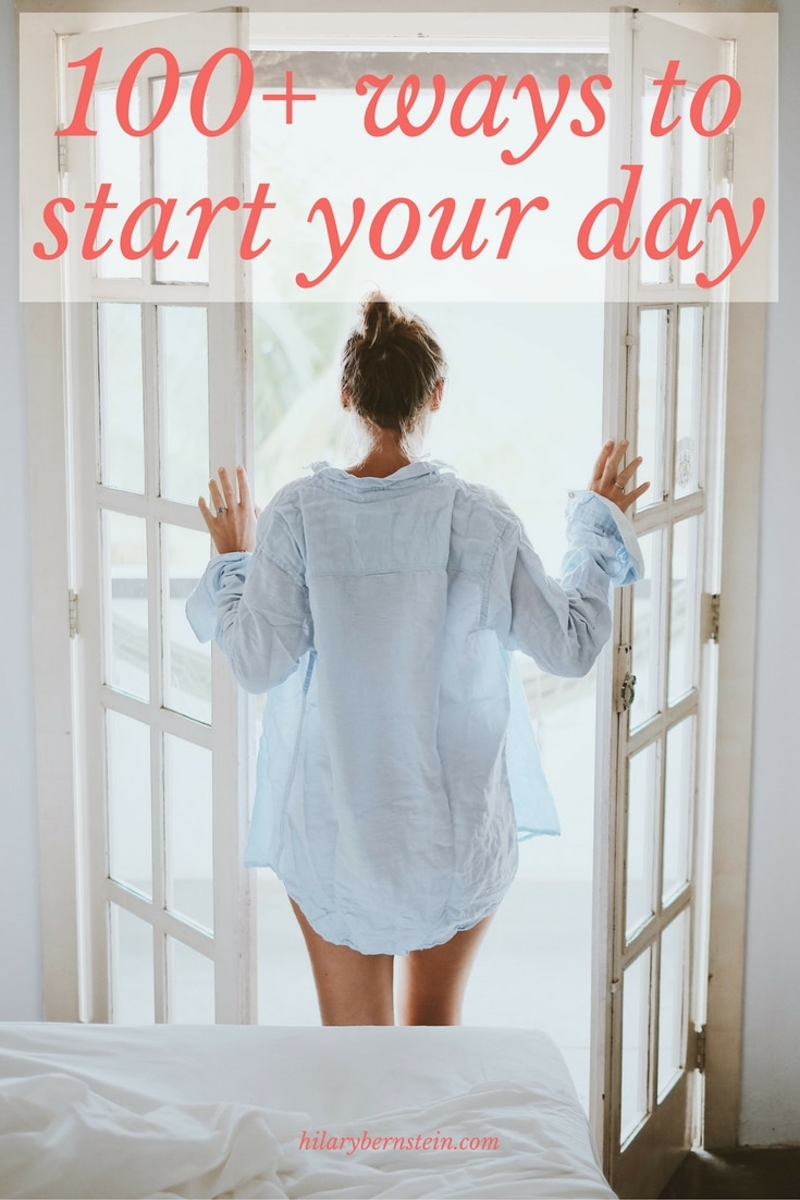 Start your day with some of these 100+ ways!